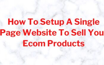 How To Setup A Single Page Website To Sell Your Products From The Comfort Of Your Home